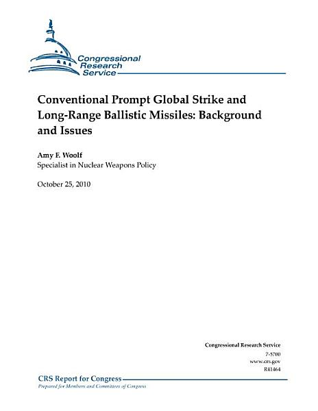 Conventional Prompt Global Strike (PGS) and Long-Range Ballistic Missiles (BM)