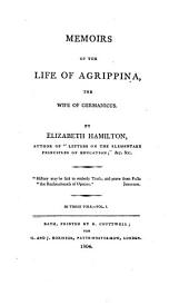 Memoirs of the Life of Agrippina the Wife of Gernanions, 1: In Three Vols