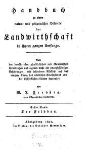 Handbuch zu einem natur- und zeitgemäßen Betriebe der Landwirthschaft in ihrem ganzen Umfange: ¬Der Feldbau, Band 1