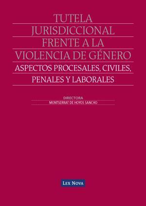 Tutela jurisdiccional frente a la violencia de g  nero  Aspectos procesales  civiles  penales y laborales  e book  PDF