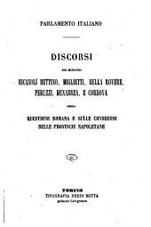 Discorsi dei ministri Ricasoli Bettino, Miglietti, Della Rovere, Peruzzi, Menabrea, E Cordova sulla questione romana e sulle condizioni delle Provincie Napoletane