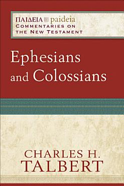 Ephesians and Colossians  Paideia  Commentaries on the New Testament  PDF