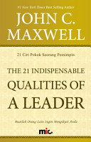 The 21 Indispensable Qualities of A Leader PDF