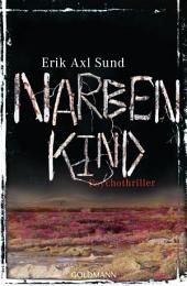 Narbenkind: Psychothriller - Band 2 der Victoria-Bergman-Trilogie