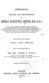 Reminiscences, Personal and Bibliographical, of Thomas Hartwell Horne