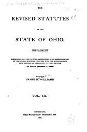 The Revised Statutes of the State of Ohio: Volume 3, Issue 1888