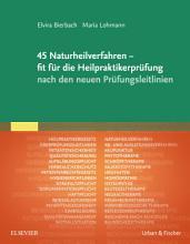 45 Naturheilverfahren   fit f  r die Heilpraktikerpr  fung nach den neuen Pr  fungsleitlinien PDF