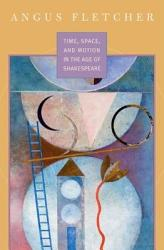 Time Space And Motion In The Age Of Shakespeare Book PDF