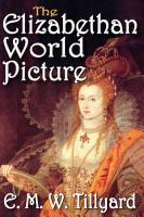 The Elizabethan World Picture PDF