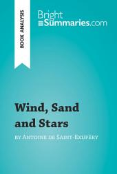 Wind, Sand and Stars by Antoine de Saint-Exupéry (Book Analysis): Detailed Summary, Analysis and Reading Guide
