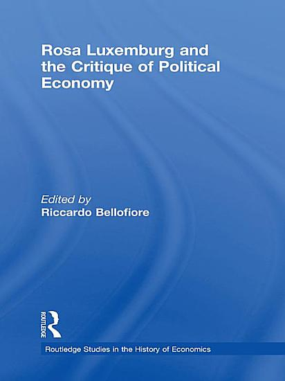 Rosa Luxemburg and the Critique of Political Economy PDF