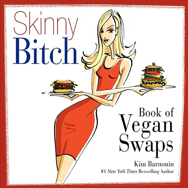 Download Skinny Bitch Book of Vegan Swaps Book