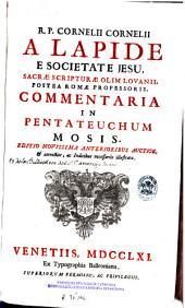 R.P. Cornelii Cornelii a Lapide ... Commentaria in Pentateuchum Mosis