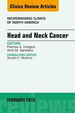 Head and Neck Cancer  An Issue of Neuroimaging Clinics  PDF