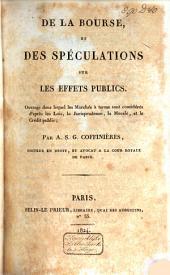 De la Bourse et des spéculations sur les effets publics ...