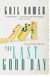 The Last Good Day: A Joanne Kilbourn Mystery