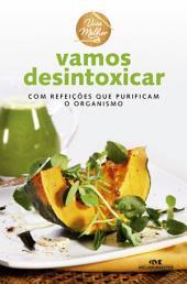 Vamos Desintoxicar: Com refeições que purificam o organismo