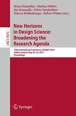 New Horizons in Design Science  Broadening the Research Agenda