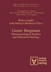 Gustav Bergmann: Phenomenological Realism and Dialectical Ontology