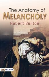 The Anatomy of Melancholy: Volume 1