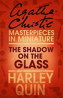 The Shadow on the Glass  An Agatha Christie Short Story PDF