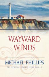 Wayward Winds (The Secrets of Heathersleigh Hall Book #2)