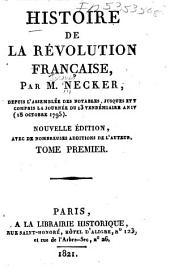 Histoire de la Re̲volution franc̲aise, depuis l'assemble̲e des notables, jusques et y compris la journe̲e du 13 vende̲miaire an IV (18. octobre, 1795).