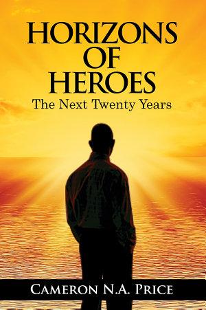 Horizons of Heroes  The Next Twenty Years