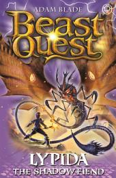 Beast Quest: Lypida the Shadow Fiend: Book 4