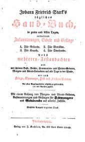 Johann Friedrich Stark's tägliches Hand-Buch in guten und bösen Tagen ... Mit einem Anhang von Morgen- und Abend-Gebeten ... Wohlfeile Ausgabe, etc