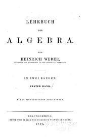 Lehrbuch der Algebra: Bd. Die Grundlagen. Die Wurzeln. Algebraische Grössen