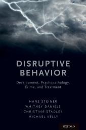 Disruptive Behavior: Development, Psychopathology, Crime, & Treatment