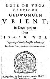 Lope de Vega Carpioos Gedwongen vrient: Volume 1