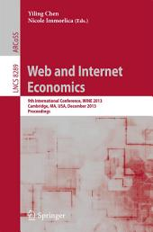 Web and Internet Economics: 9th International Conference, WINE 2013, Cambridge, MA, USA, December 1-14, 2013, Proceedings