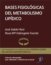 Bases fisiológicas del metabolismo lipídico: Control global del riesgo cardiometabólico