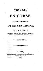 Voyages en Corse. à l'île d'Elbe, et en Sardaigne: Volume1