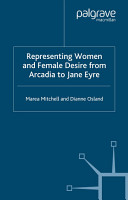 Representing Women and Female Desire From Arcadia to Jane Eyre PDF