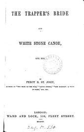 The trapper's bride, and White stone canoe