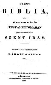 Szent Biblia, azaz, Istennek ó és Új Testamentomában foglaltatott egész Szent Írás