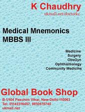 Medical Mnemonics MBBS III: Medicine, Surgery, Obstetrics Gynaecology, Ophthalmology, Community Medicine