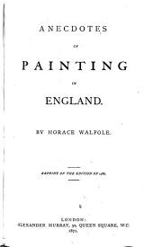 Anecdotes of Painting in England: Volume 2