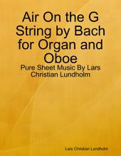 Air On the G String by Bach for Organ and Oboe - Pure Sheet Music By Lars Christian Lundholm