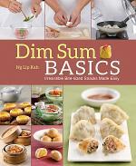 Dim Sum Basics: Irresistible bite-sized snacks made easy