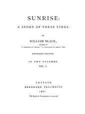 Sunrise: A Story of These Times, Volume 1