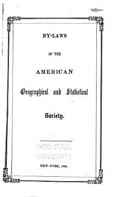 By laws of the American Geographical and Statistical Society
