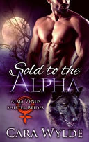 Download Sold to the Alpha Book