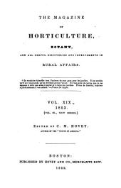 Magazine of Horticulture, Botany, and All Useful Discoveries and Improvements in Rural Affairs: Volume 19