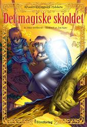 Alvedronningens Riddere 1 – Det magiske skjoldet