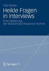 Heikle Fragen in Interviews: Eine Validierung der Randomized Response-Technik