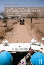 Legitimacy  Peace Operations and Global regional Security PDF